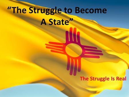 """The Struggle to Become A State"" The Struggle Is Real."