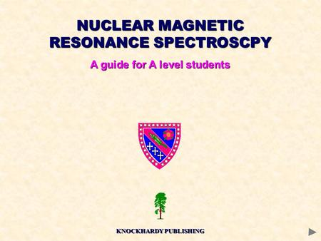 NUCLEAR MAGNETIC RESONANCE SPECTROSCPY