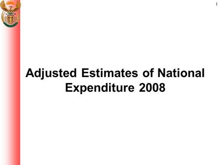1 Adjusted Estimates of National Expenditure 2008.