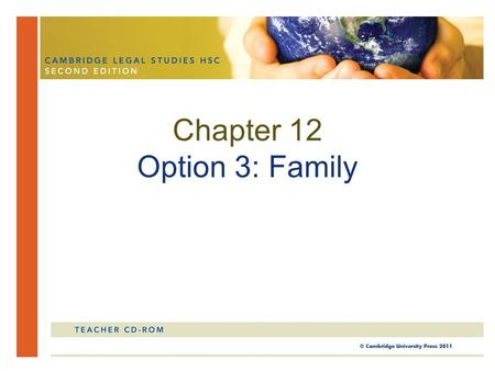Chapter 12 Option 3: Family. In this chapter, you will study the nature of family <strong>law</strong>. You will look at various responses to problems in family relationships.