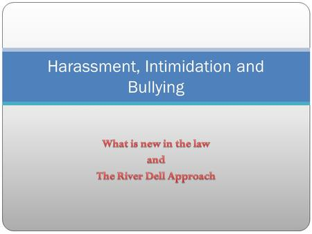 Harassment, Intimidation and Bullying. Why was a new law needed? As you can see from the chart, HIB, or Harassment, Intimidation and Bullying constitute.
