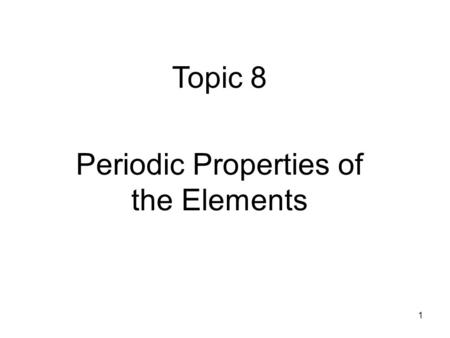 "1 Topic 8 Periodic Properties of the Elements. 2 Electron Configuration An ""electron configuration"" of an atom is a particular distribution of electrons."