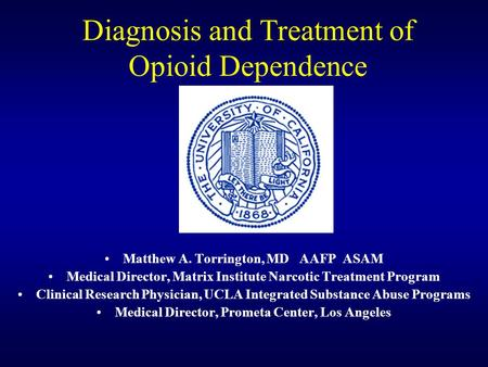 Diagnosis and Treatment of Opioid Dependence
