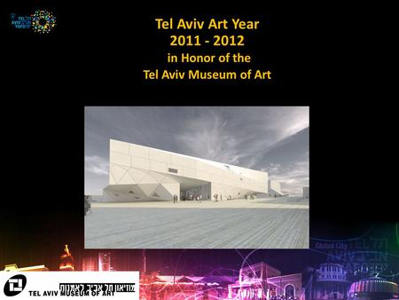 Tel Aviv Art Year 2011 - 2012 in Honor of the Tel Aviv Museum of Art.