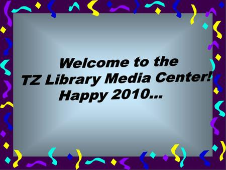 Welcome to the Media Center ! This slide show will review the media center policies and procedures!