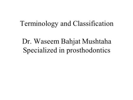 Terminology and Classification Dr