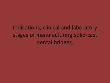 Bridge prostheses.   Bridge prostheses are most common category of prostheses in partial included defects of the dentitions.      The dental arch consists.