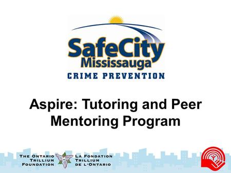 Aspire: Tutoring and Peer Mentoring Program. WHAT IS ASPIRE? HELPING STUDENTS DEVELOP AND IMPROVE THEIR ACADEMIC AND SOCIAL SKILLS.