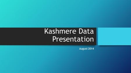 Kashmere Data Presentation August 2014. Mission and Vision Kashmere High School prepares all students to be college and career ready. Kashmere High School.