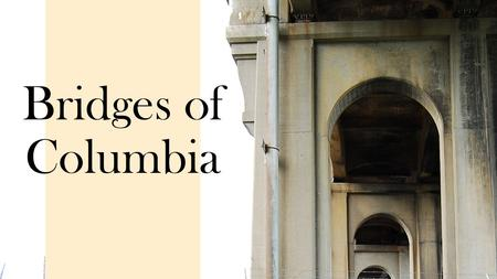 Bridges of Columbia. The first bridge from Columbia to Wrightsville was built in 1814 over the Susquehanna River between the two current bridges. This.