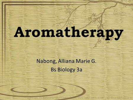Aromatherapy Nabong, Alliana Marie G. Bs Biology 3a.