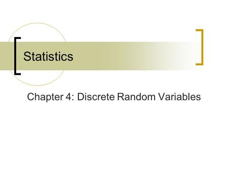 Chapter 4: Discrete Random Variables Statistics. McClave, Statistics, 11th ed. Chapter 4: Discrete Random Variables 2 Where We've Been Using probability.