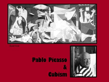 Pablo Picasso & Cubism Grade 4 Guernica. ABSTRACT ART CUBISM- Cubism, an abstract movement in art, developed in the early 1900's It is based on the theory.