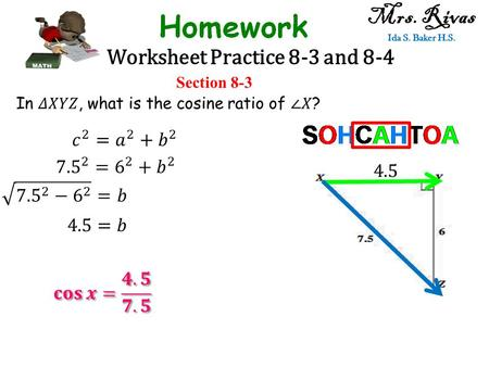 Mrs. Rivas Ida S. Baker H.S. Worksheet Practice 8-3 and 8-4 Section 8-3.