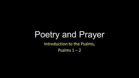 Introduction to the Psalms, Psalms 1 – 2