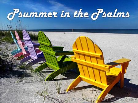 Psummer in the Psalms.