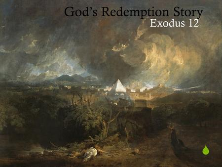 " God's Redemption Story Exodus 12. ""As for you, you meant evil against me, but God meant it for good…"" – Gen 50:20."