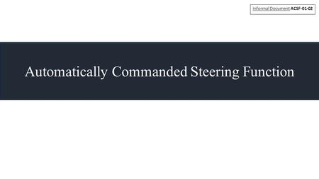 Automatically Commanded Steering Function