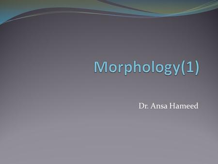 Dr. Ansa Hameed. Previously…. Phonology Co-Articulation Effects Supra segmental Features.