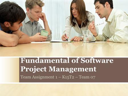 Fundamental of Software Project Management Team Assignment 1 – K15T2 – Team 07.