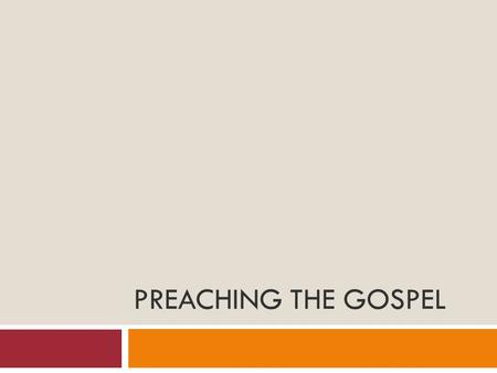 PREACHING THE GOSPEL. Introduction  Paul preached the gospel with great desire and determination (Rom. 1:8-17).  The message of truth, the gospel, forms.