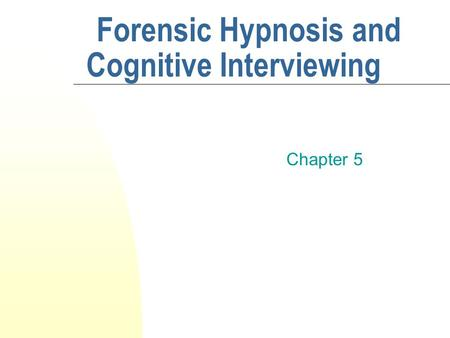 Forensic Hypnosis and Cognitive Interviewing