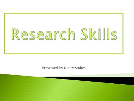 Presented by Nancy Stokes.  Research Cycle – 5 Stages  Online Searching Tips  Searching the Library Catalogue  Accessing eBooks  Searching Library.