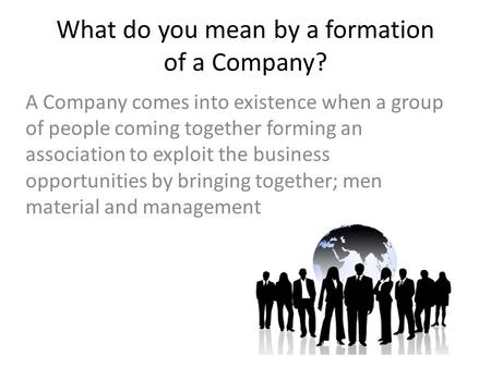 What do you mean by a formation of a Company?