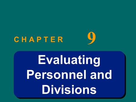 C H A P T E R 9 Evaluating Personnel and Divisions.