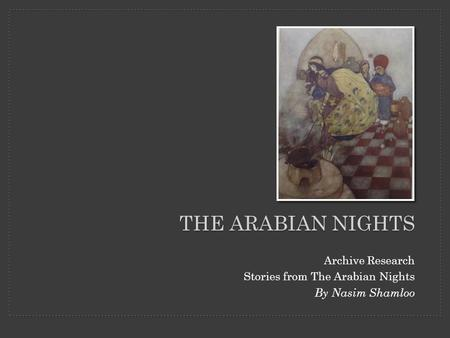 Archive Research Stories from The Arabian Nights By Nasim Shamloo THE ARABIAN NIGHTS.