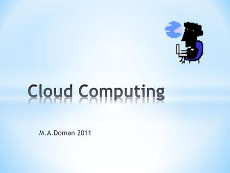 M.A.Doman 2011. Model for enabling the delivery of computing as a SERVICE.
