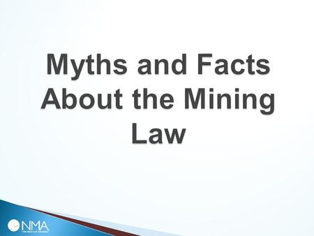  The Mining Law governs access to federal lands for locatable hardrock mineral activities ◦ It is not an environmental statute and doesn't need to be.