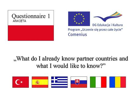 "Questionnaire 1 ANKIETA ""What do I already know partner countries and what I would like to know?"""