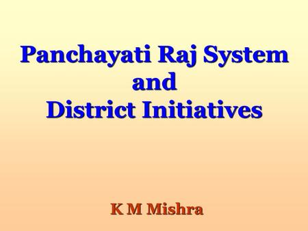 Panchayati Raj System and District Initiatives