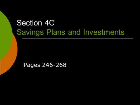 Section 4C Savings Plans and Investments Pages 246-268.