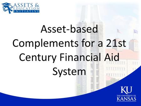 Asset-based Complements for a 21st Century Financial Aid System.