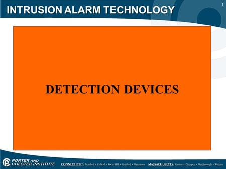 1 INTRUSION ALARM TECHNOLOGY DETECTION DEVICES. 2 INTRUSION ALARM TECHNOLOGY Detection devices can be either passive or active. Passive devices typically.