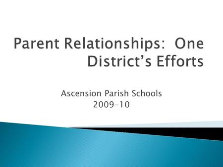 "Ascension Parish Schools 2009-10.  ""Good"" parents believe that they must control their children  ""Good"" parents believe that they are superior  A ""good"""
