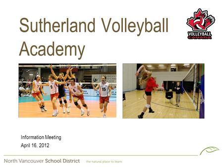 Sutherland Volleyball Academy Information Meeting April 16, 2012.