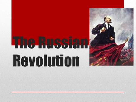 The Russian Revolution. Overview Russian Revolution – one of the most important consequences of WWI This revolution would have far-reaching consequences.