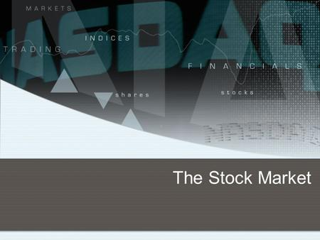 The Stock Market. Stock Market Game Objective: To help get a better understanding of stock markets, how they work, what factors influence them, and their.