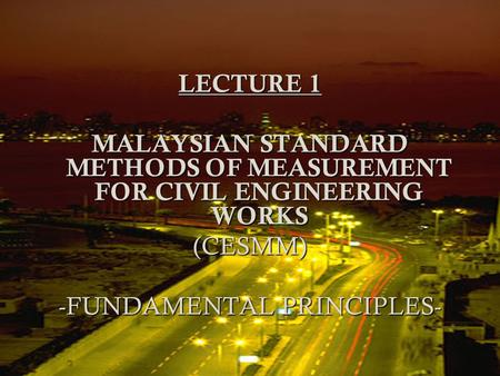 MALAYSIAN STANDARD METHODS OF MEASUREMENT FOR CIVIL ENGINEERING WORKS