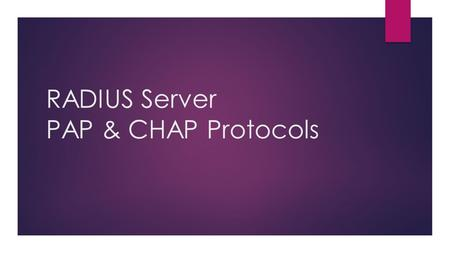 RADIUS Server PAP & CHAP Protocols. Computer Security  In computer security, AAA protocol commonly stands for authentication, authorization and accounting.
