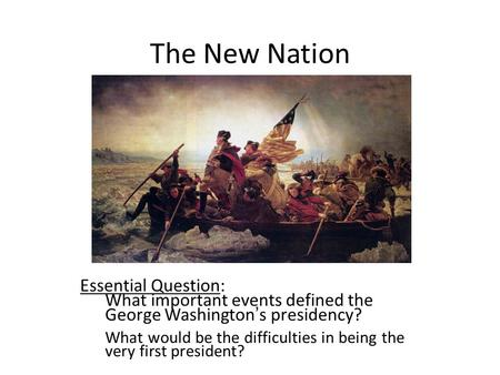 The New Nation Essential Question: