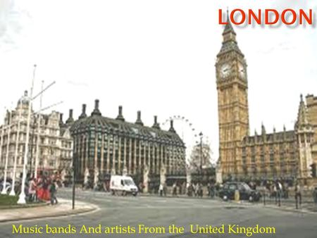Music bands And artists From the United Kingdom.