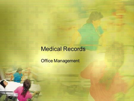 Medical Records Office Management. Introduction Medical Record- a permanent written account of the professional interaction and services rendered in a.