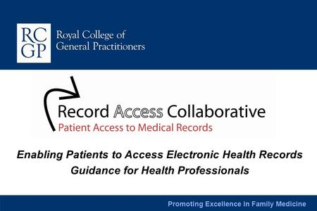Promoting Excellence in Family Medicine Enabling Patients to Access Electronic Health Records Guidance for Health Professionals.