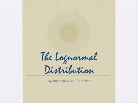 The Lognormal Distribution