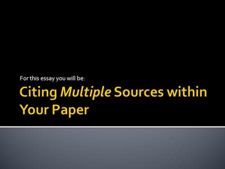 Citing Multiple Sources within Your Paper