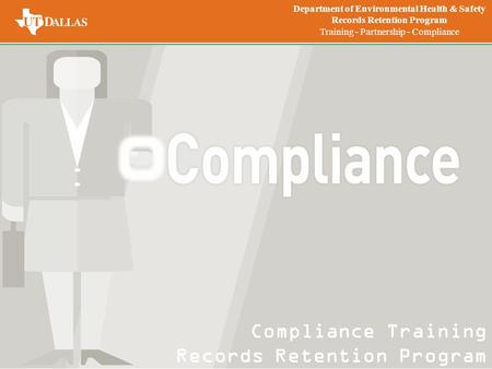 Compliance Training Records Retention Program Department of Environmental Health & Safety Records Retention Program Training - Partnership - Compliance.